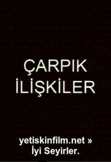 Çarpık İlişkiler Full Türk full izle
