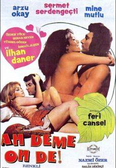 Ah Deme Oh De 1974 Yeşilçam Erotik Filmi Full İzle izle