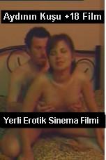 Yerli Türk Erotik Filmleri izle | Aydının Kuşu +18 Film reklamsız izle
